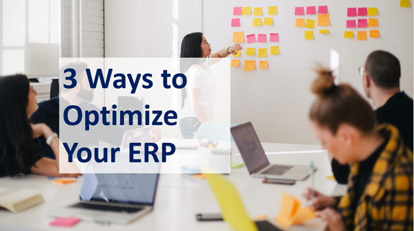 3 Ways to Optimize Your ERP
