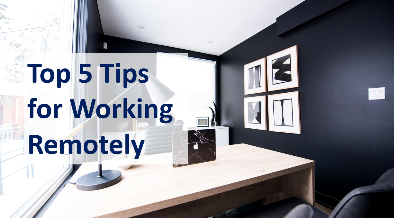Top 5 Tips for Working Remotely